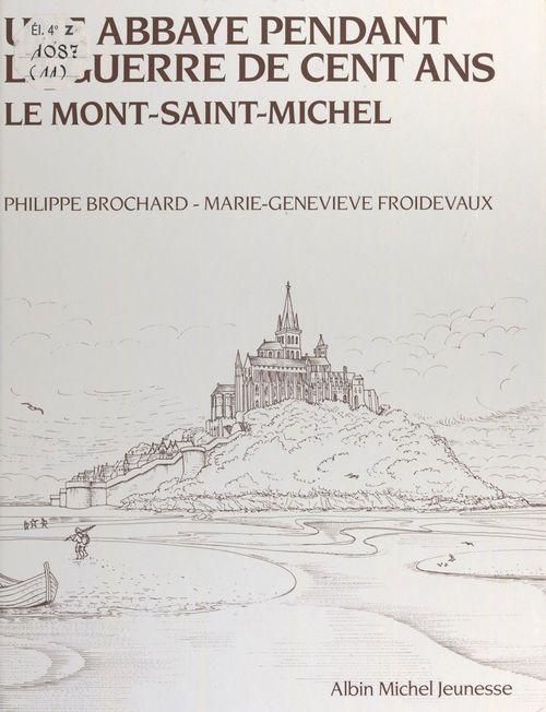 Une abbaye pendant la guerre de cent ans, le Mont-Saint-Michel