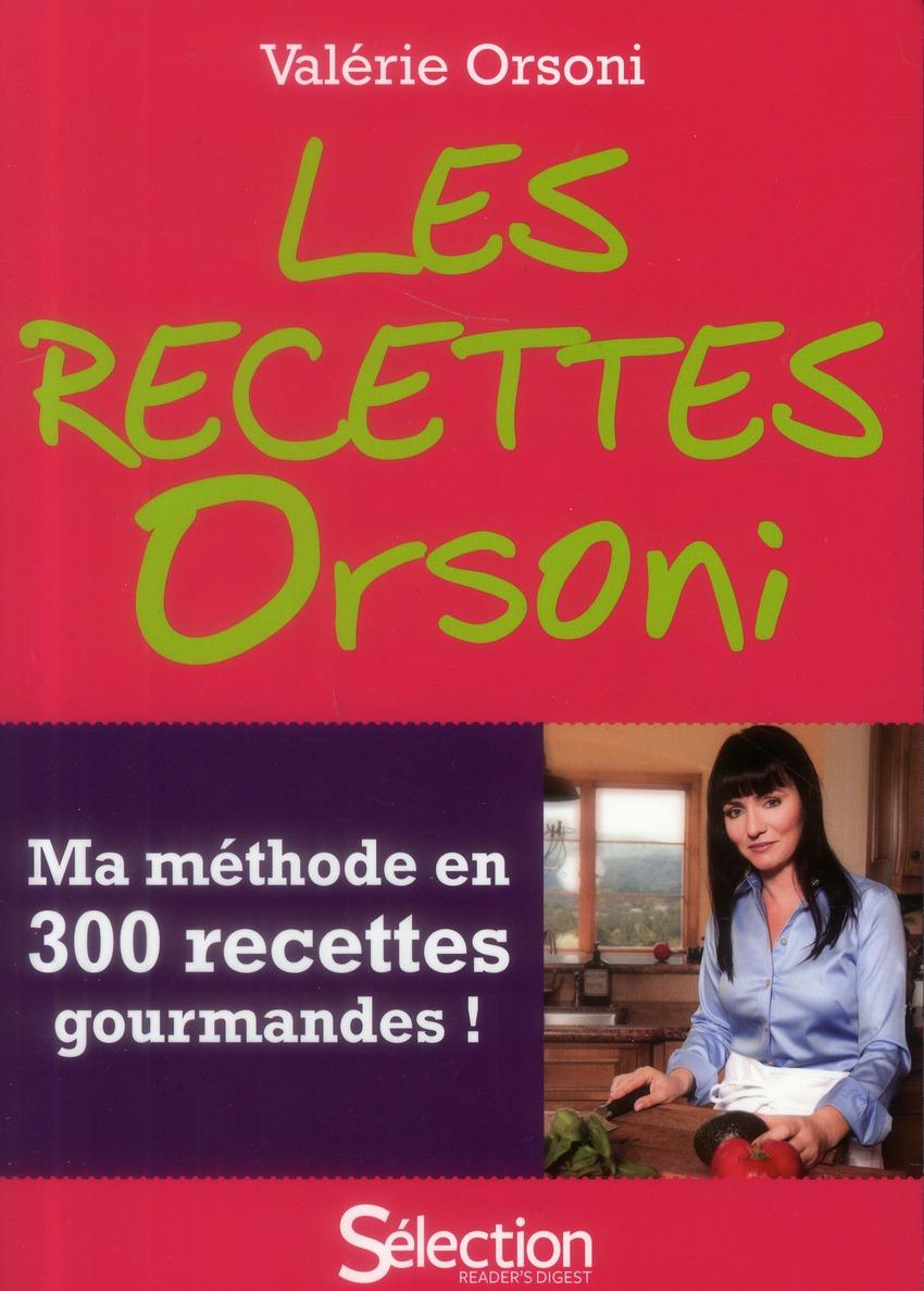 Les Recettes Orsoni ; Ma Methode En 300 Recettes Gourmandes
