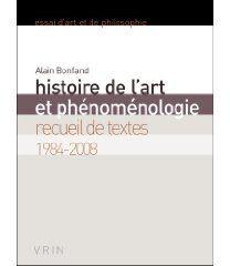 Histoire de l'art et phénoménologie ; recueil de textes 1984-2008