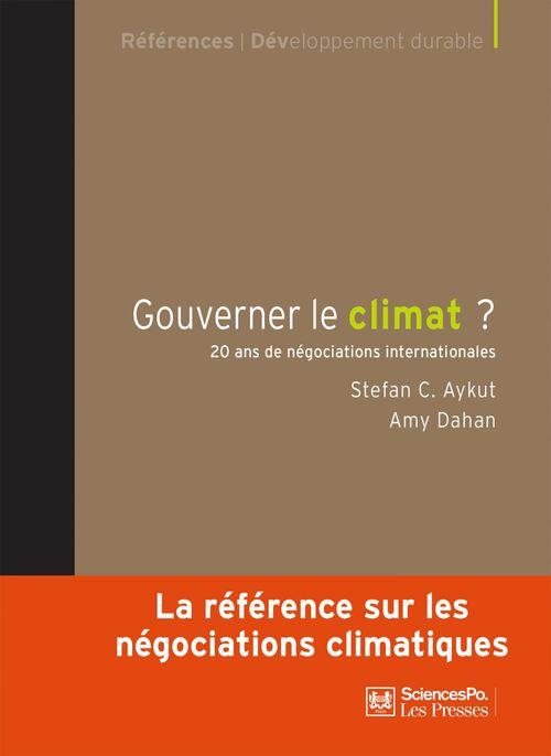 Gouverner le climat ; 20 ans de négociations internationales