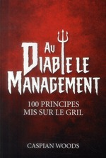 Au diable le management ! 100 principes mis sur le gril