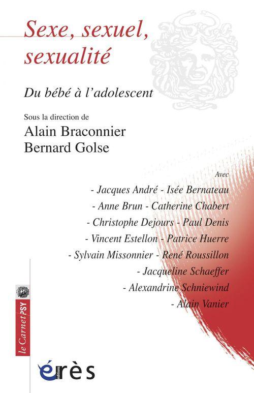 Vente EBooks : Sexe, sexuel, sexualité  - Bernard Golse  - Alain Braconnier  - Collectif