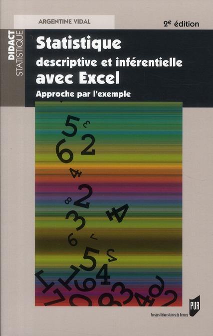 Statistique Descriptive Et Inferentielle Avec Excel ; Approche Par L'Exemple