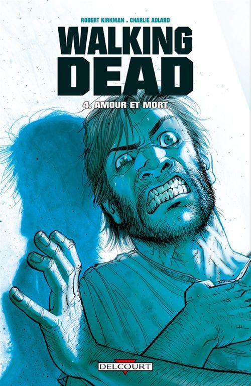 Walking dead T.4 ; amour et mort