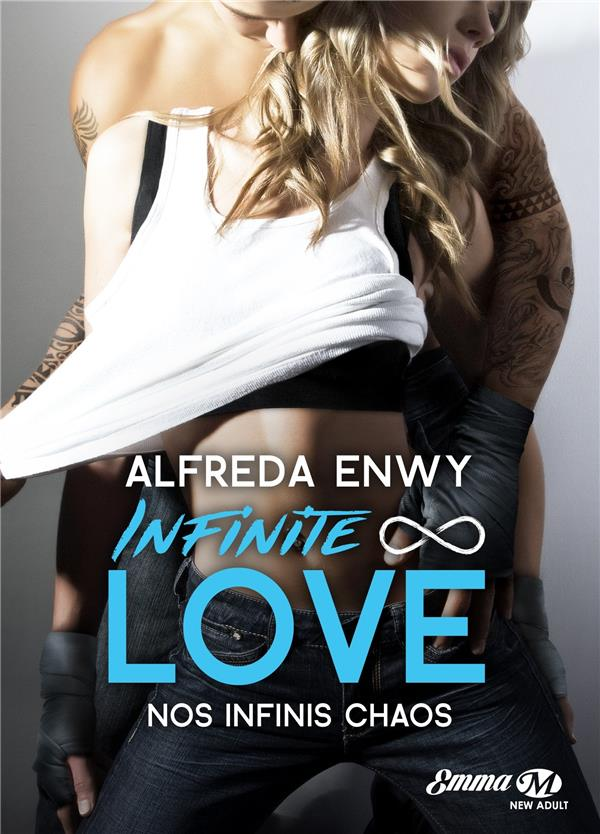 Infinite love T.1 ; nos infinis chaos