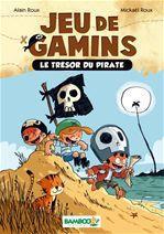 Jeu de gamins T.1 ; le trésor du pirate