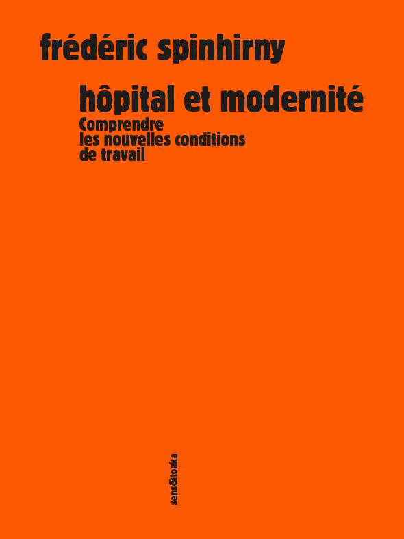 Hôpital et modernité ; comprendre les nouvelles conditions de travail