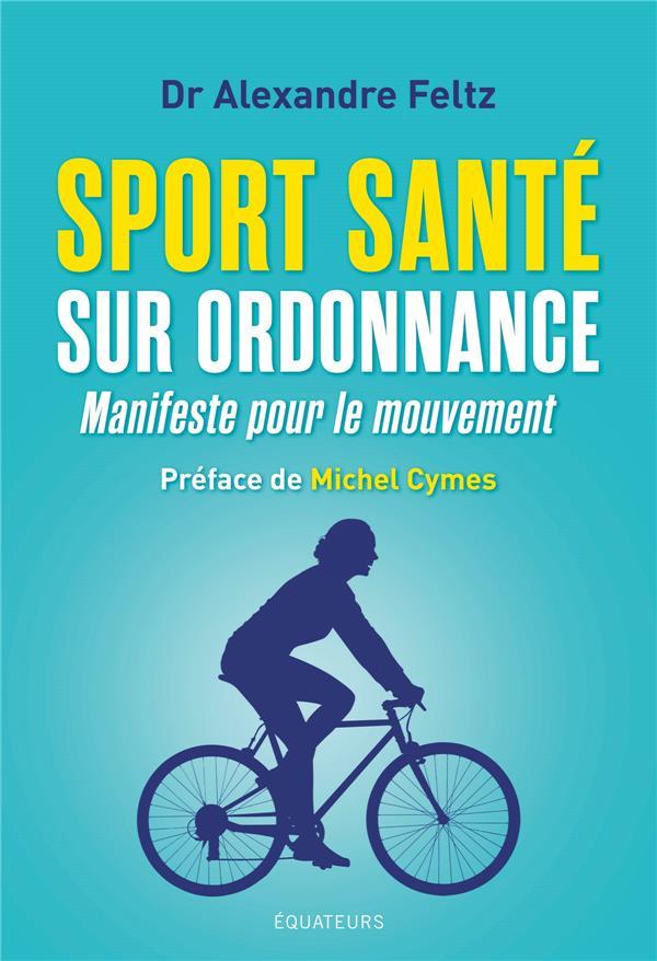 Sport santé sur ordonnance ; manifeste pour le mouvement