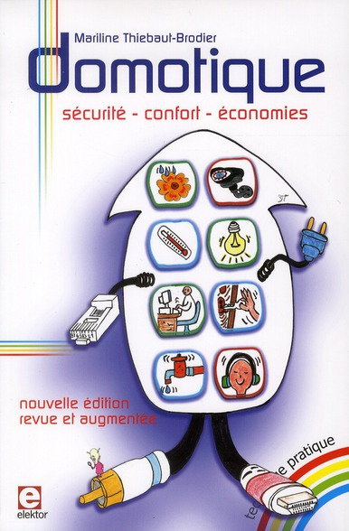 Domotique ; Securite, Confort, Economies
