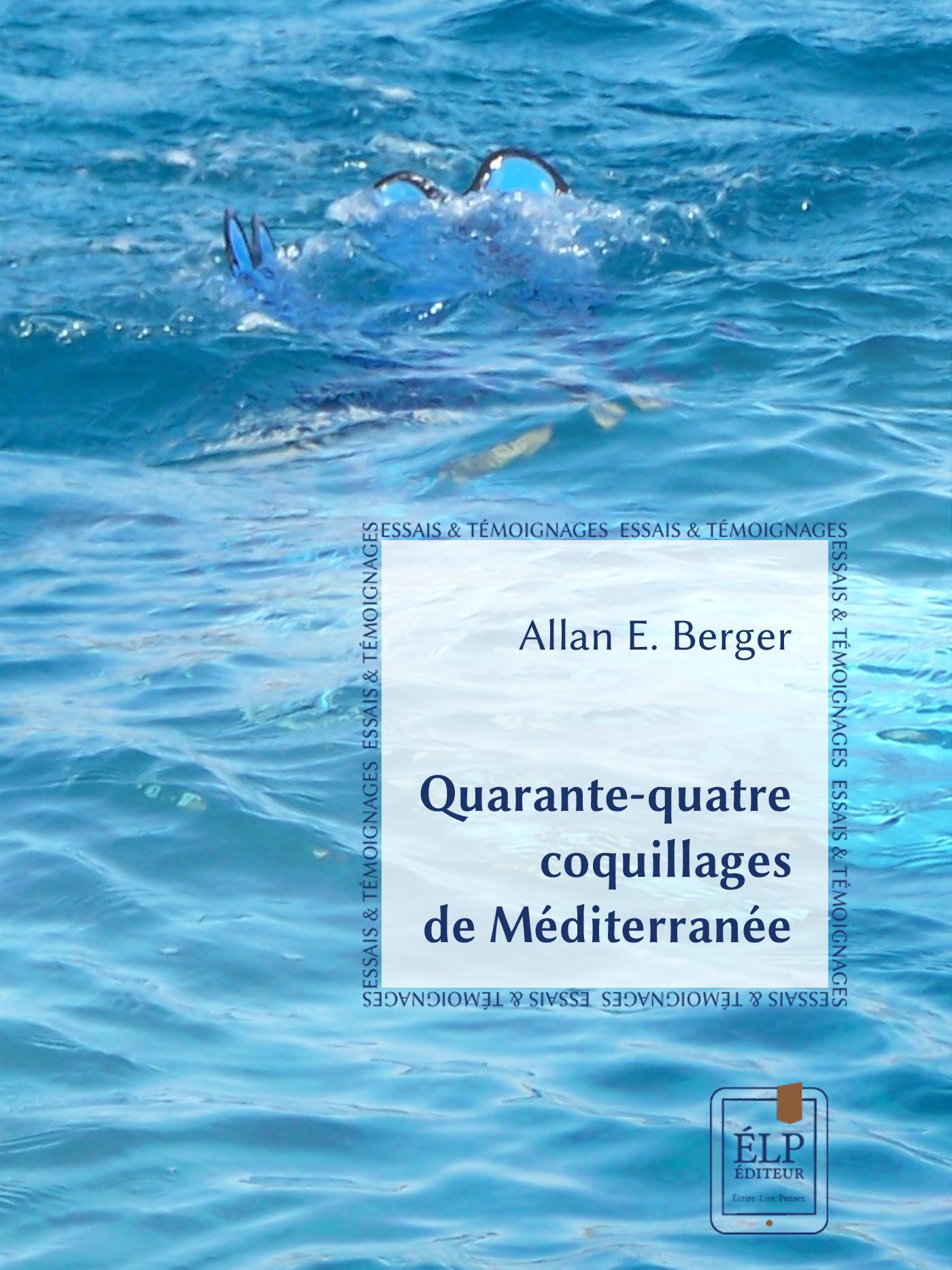 Quarante-quatre coquillages de Méditerranée  - Allan E. Berger