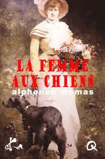 La femme aux chiens  - Alphonse Momas