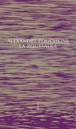 Vente Livre Numérique : La Roussalka  - Alexandre Pouchkine