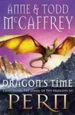 Dragon's Time  - Anne McCaffrey Todd McCaffrey
