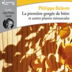 Vente AudioBook : La première gorgée de bière et autres plaisirs minuscules  - Philippe Delerm