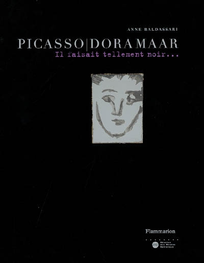 Picasso / Dora Maar ; il haisait tellement noir...