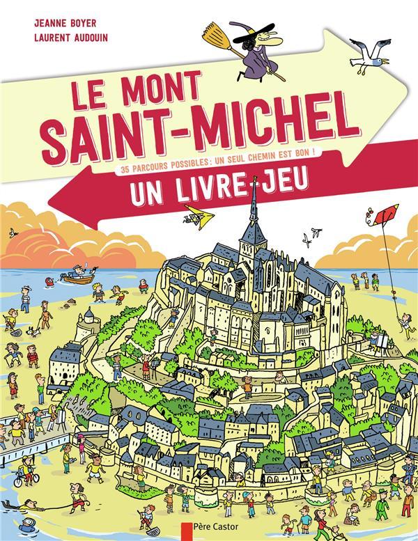 Le Mont-Saint-Michel ; 35 parcours possibles : un seul chemin est bon !