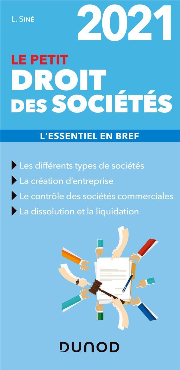 Le petit droit des sociétés ; l'essentiel en bref (édition 2021)