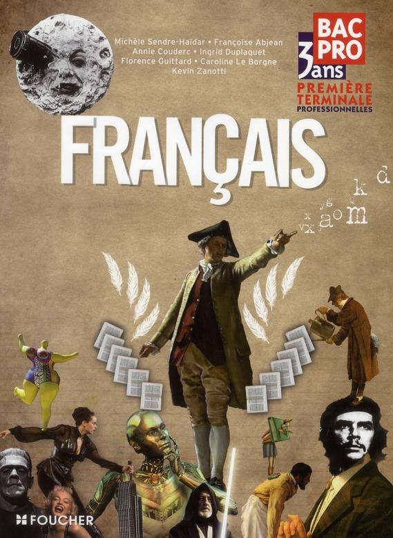 Francais 1ere Terminale Bac Pro 3 Ans Livre De L Eleve Edition 2011 Michele Sendre Foucher Grand Format Librairie L Arbre A Lettres