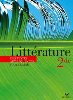 Litterature 2de Des Textes Aux Sequences Ed 2004 - Livre De L'Eleve