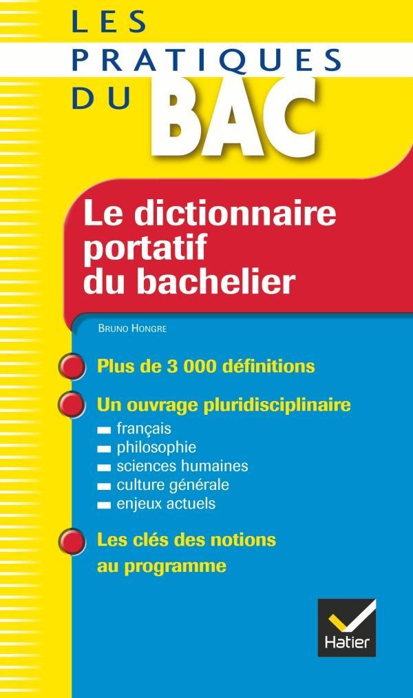 Le Dictionnaire Portatif Du Bachelier (Edition 2008)