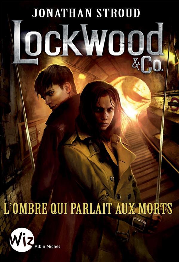 LOCKWOOD et CO. T.4  -  L'OMBRE QUI PARLAIT AUX MORTS Stroud Jonathan