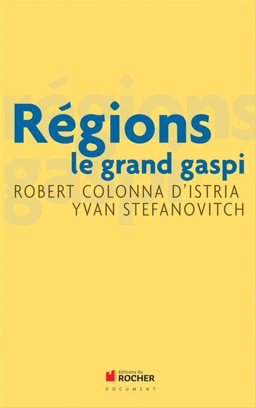 Régions ; le grand gaspi