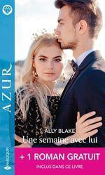 Vente Livre Numérique : Une semaine avec lui - Une tentation défendue  - Carole Mortimer - Ally Blake