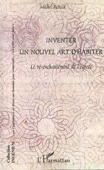 Vente Livre Numérique : INVENTER UN NOUVEL ART D'HABITER  - Michel Roux