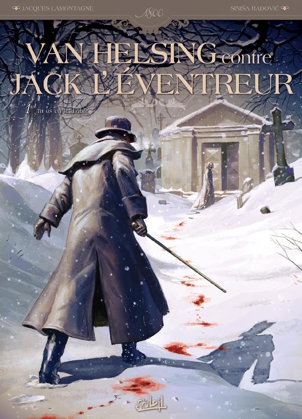 Van Helsing contre Jack l'Eventreur t.1 ; tu as vu le diable