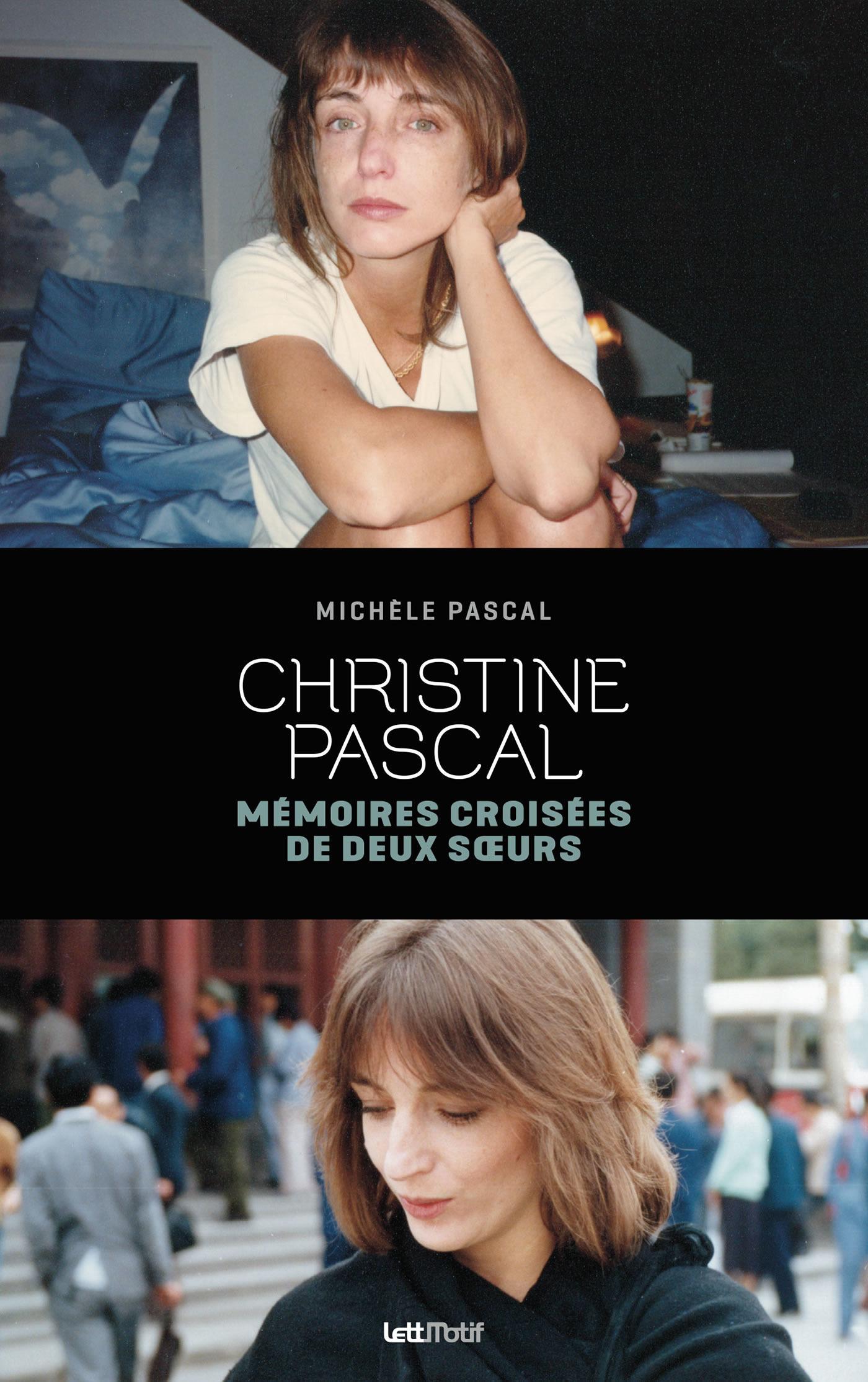 Christine Pascal, mémoires croisées de deux soeurs