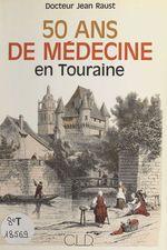 Cinquante ans de médecine en Touraine