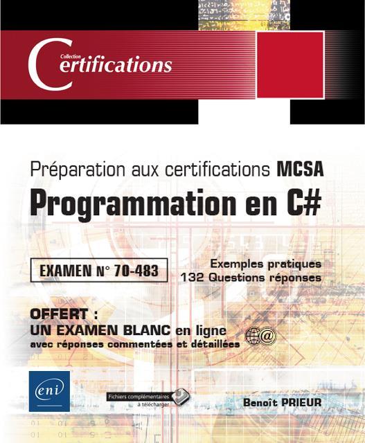 Programmation en C# ; préparation aux certifications MCSA ; examen 70-483