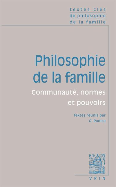 Philosophie de la famille ; communauté, normes et pouvoirs