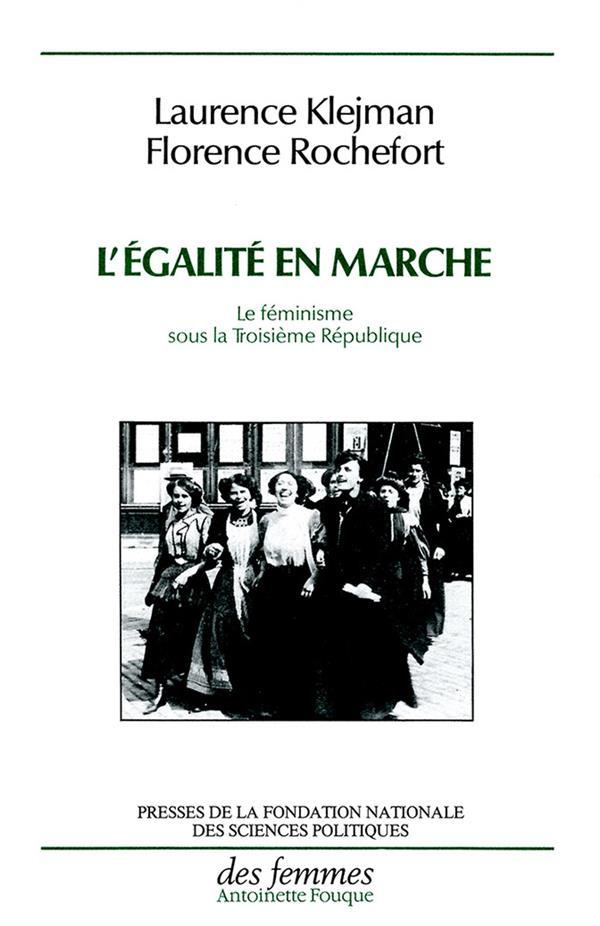 L'égalite en marche ; le féminisme sous la troisième république
