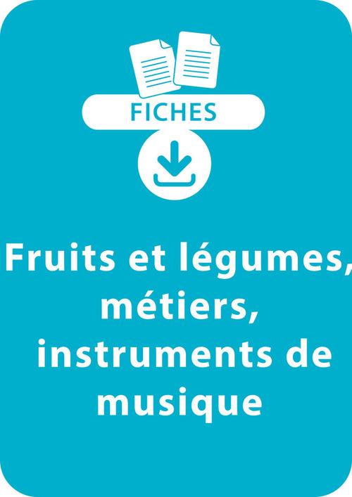 Lecture CP - Fruits et légumes, métiers, instruments de musique