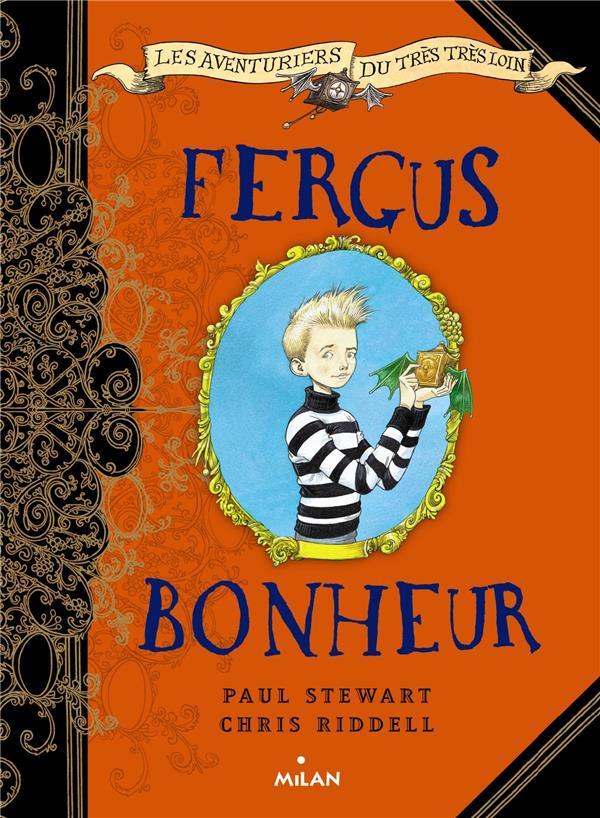 LES AVENTURIERS DU TRES, TRES LOIN, TOME 01 - FERGUS BONHEUR Stewart Paul