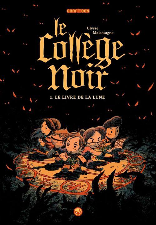 Le collège noir T.1 ; le livre de la Lune