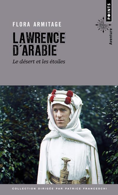 LAWRENCE D'ARABIE  -  LE DESERT ET LES ETOILES
