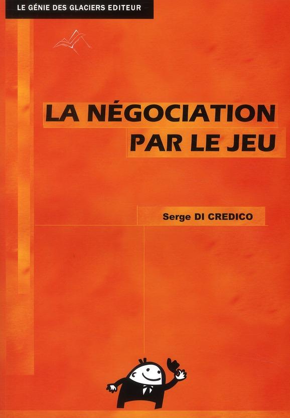 La Negociation Par Le Jeu ; Bts Nrc (Edition 2012)