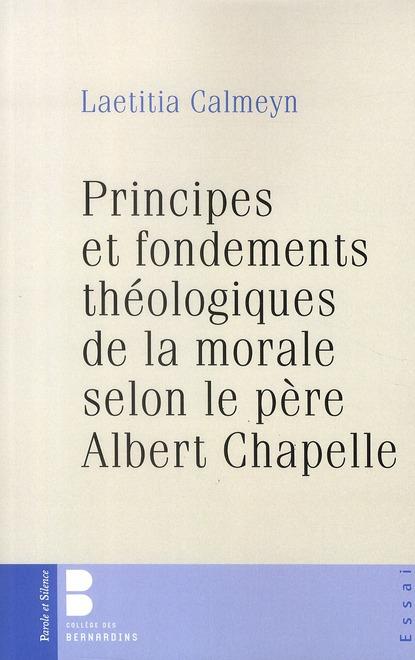 Essai sur les principes et fondements théologiques de la morale selon le père Albert Chapelle