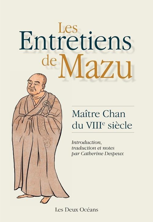 Les entretiens de Mazu ; maître Chan du VIIIe siècle