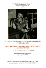 Flannery O'Connor : inversions, subversion et résistances / Inversion, Subversion and Resistance