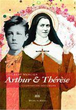 Arthur & Thérèse, l'illumination des coeurs
