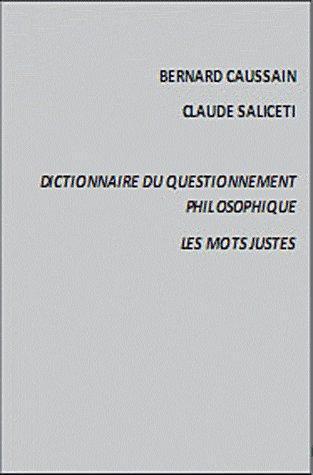 Dictionnaire du questionnement philosophique ; les mots justes
