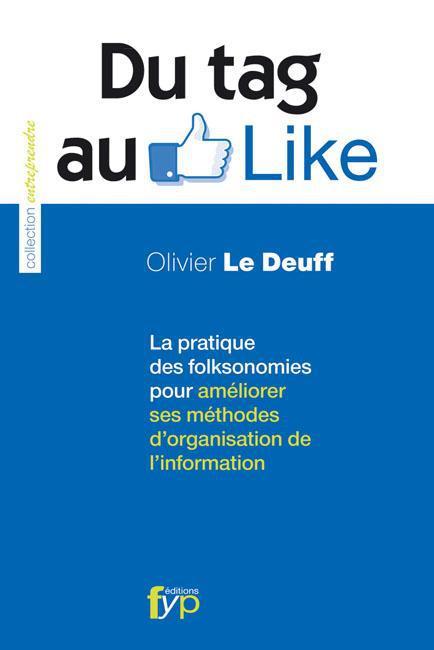 Du tag au like ; la pratique des folkosonomies pour améliorer ses méthodes d'organisation de l'information