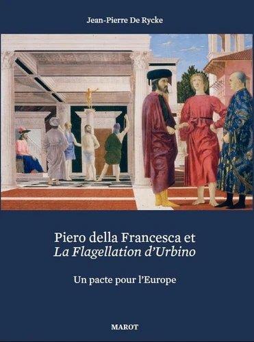 Piero della Francesca et La Flagellation d'Urbino : un pacte pour l'Europe
