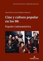 CINE Y CULTURA POPULAR EN LOS 90: ESPAÃ'A-LATINOAMÉRICA  - Manuel Palacio Arranz - Vicente Rodriguez Ortega