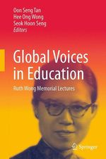 Global Voices in Education  - Oon Seng Tan - Hee Ong Wong - Seok Hoon Seng