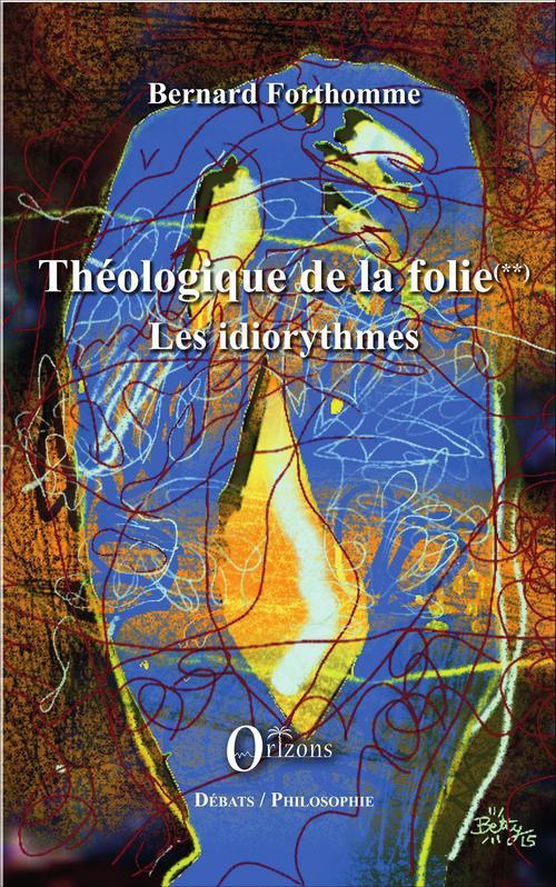 Théologique de la folie (Tome 2)
