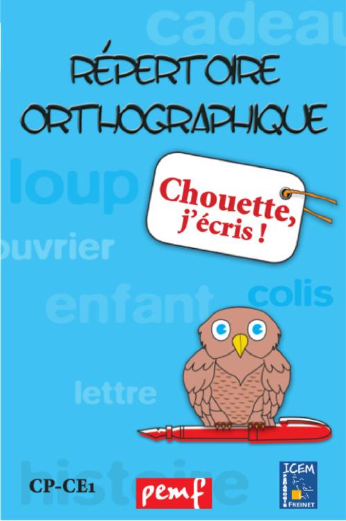 Répertoire orthographique t.2 ; chouette j'écris ! ; CP, CE1